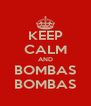 KEEP CALM AND BOMBAS BOMBAS - Personalised Poster A4 size