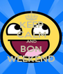 KEEP CALM AND BON WEEKEND - Personalised Poster A4 size