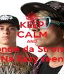 KEEP CALM AND Bonde da Stronda Na Eazy teen - Personalised Poster A4 size