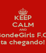 KEEP CALM AND BondeGirls F.C. ta chegando! - Personalised Poster A4 size