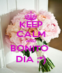 KEEP CALM AND BONITO  DIA ;*) - Personalised Poster A4 size