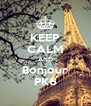 KEEP CALM AND Bonjour PK8 - Personalised Poster A4 size