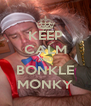KEEP CALM AND BONKLE MONKY - Personalised Poster A4 size