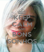 KEEP CALM AND BONS SONHOS - Personalised Poster A4 size