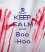 KEEP CALM AND Boo -Hoo - Personalised Poster A4 size