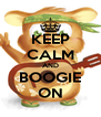 KEEP CALM AND BOOGIE ON - Personalised Poster A4 size
