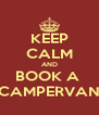 KEEP CALM AND BOOK A  CAMPERVAN - Personalised Poster A4 size