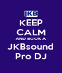 KEEP CALM AND BOOK A JKBsound Pro DJ - Personalised Poster A4 size