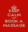 KEEP CALM AND BOOK A MASSAGE - Personalised Poster A4 size