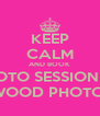 KEEP CALM AND BOOK A PHOTO SESSION WITH YVETTE WOOD PHOTOGRAPHY - Personalised Poster A4 size