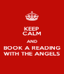 KEEP CALM AND BOOK A READING WITH THE ANGELS - Personalised Poster A4 size