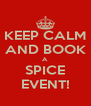 KEEP CALM AND BOOK A SPICE EVENT! - Personalised Poster A4 size