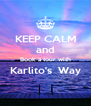 KEEP CALM and Book a tour with Karlito's  Way  - Personalised Poster A4 size