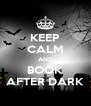 KEEP CALM AND BOOK AFTER DARK - Personalised Poster A4 size