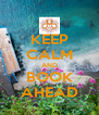 KEEP CALM AND BOOK AHEAD - Personalised Poster A4 size