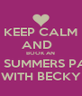 KEEP CALM AND   BOOK AN ANN SUMMERS PARTY WITH BECKY - Personalised Poster A4 size