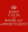 KEEP CALM AND BOOK AN APPOINTMENT - Personalised Poster A4 size