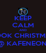 KEEP CALM AND BOOK CHRISTMAS @ KAFENEON  - Personalised Poster A4 size