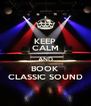 KEEP CALM AND BOOK CLASSIC SOUND - Personalised Poster A4 size