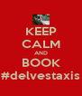 KEEP CALM AND BOOK #delvestaxis - Personalised Poster A4 size