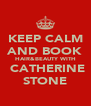 KEEP CALM AND BOOK HAIR&BEAUTY WITH  CATHERINE STONE - Personalised Poster A4 size