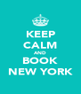 KEEP CALM AND BOOK NEW YORK - Personalised Poster A4 size