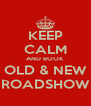 KEEP CALM AND BOOK OLD & NEW ROADSHOW - Personalised Poster A4 size