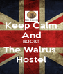 Keep Calm And BOOK!! The Walrus  Hostel - Personalised Poster A4 size