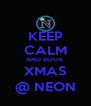 KEEP CALM AND BOOK XMAS @ NEON - Personalised Poster A4 size
