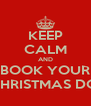 KEEP CALM AND BOOK YOUR CHRISTMAS DO! - Personalised Poster A4 size