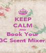 KEEP CALM AND Book Your GC Scent Mixer! - Personalised Poster A4 size