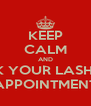 KEEP CALM AND BOOK YOUR LASH OUT APPOINTMENT - Personalised Poster A4 size