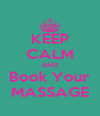 KEEP CALM AND Book Your MASSAGE - Personalised Poster A4 size
