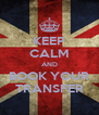 KEEP CALM AND BOOK YOUR TRANSFER - Personalised Poster A4 size