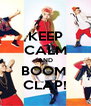 KEEP CALM AND BOOM  CLAP! - Personalised Poster A4 size