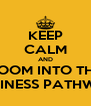 KEEP CALM AND BOOM INTO THE BUSINESS PATHWAY - Personalised Poster A4 size