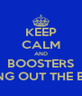 KEEP CALM AND BOOSTERS BRING OUT THE BEST - Personalised Poster A4 size