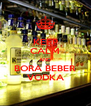 KEEP CALM AND BORA BEBER VODKA - Personalised Poster A4 size