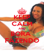 KEEP CALM AND BORA  FAZENDO - Personalised Poster A4 size
