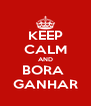 KEEP CALM AND BORA  GANHAR - Personalised Poster A4 size