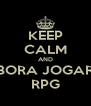 KEEP CALM AND BORA JOGAR RPG - Personalised Poster A4 size
