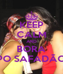 KEEP CALM AND BORA PO SAFADÃO - Personalised Poster A4 size