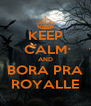 KEEP CALM AND BORA PRA ROYALLE - Personalised Poster A4 size
