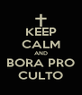 KEEP CALM AND BORA PRO CULTO - Personalised Poster A4 size