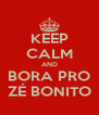 KEEP CALM AND BORA PRO ZÉ BONITO - Personalised Poster A4 size