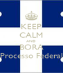 KEEP CALM AND BORA Processo Federal - Personalised Poster A4 size
