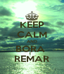 KEEP CALM AND BORA  REMAR - Personalised Poster A4 size