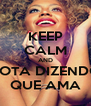 KEEP CALM AND BOTA DIZENDO QUE AMA - Personalised Poster A4 size