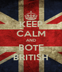 KEEP CALM AND BOTE BRITISH - Personalised Poster A4 size