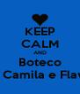 KEEP CALM AND Boteco da Camila e Flavio - Personalised Poster A4 size